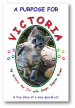 A Purpose for Victoria: A true story of a very special cat